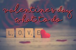 Valentine's Day What To Do